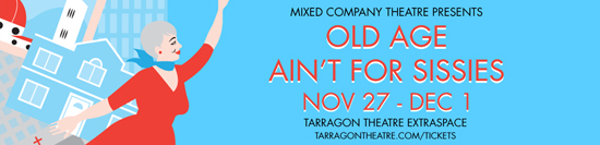 Old Age Ain't for Sissies – Opens Tonight!