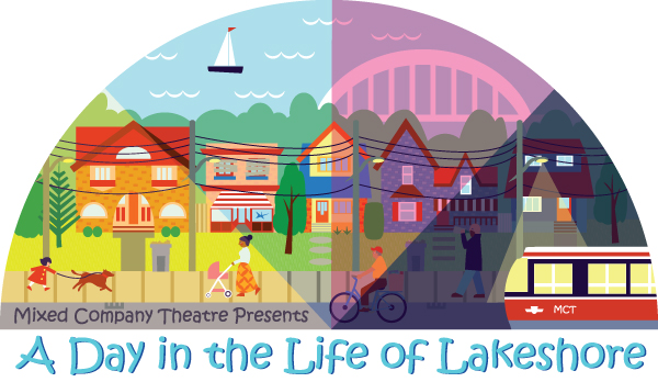 """A cartoon city scene with boats on the water, houses, pedestrians walking, and a streetcar. Text on the image reads """"Mixed Company Theatre presents A Day in the Life of Lakeshore""""."""